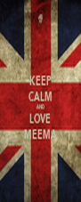KEEP CALM AND LOVE MEEMA - Personalised Poster A4 size