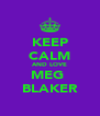 KEEP CALM AND LOVE MEG  BLAKER - Personalised Poster A4 size