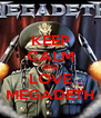KEEP CALM AND LOVE MEGADETH - Personalised Poster A4 size