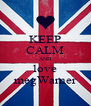 KEEP CALM AND love megWarner - Personalised Poster A4 size