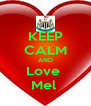 KEEP CALM AND Love  Mel  - Personalised Poster A4 size