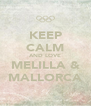 KEEP CALM AND LOVE MELILLA & MALLORCA - Personalised Poster A4 size