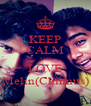 KEEP CALM AND LOVE Melin(Chinnus) - Personalised Poster A4 size