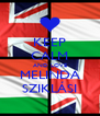 KEEP CALM AND LOVE MELINDA SZIKLÁSI - Personalised Poster A4 size