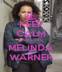 KEEP CALM AND LOVE MELINDA WARNER - Personalised Poster A4 size