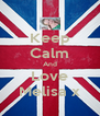 Keep Calm And Love Melisa x - Personalised Poster A4 size