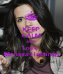 KEEP CALM AND Love  Melissa Hastings - Personalised Poster A4 size