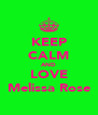 KEEP CALM AND LOVE Melissa Rose - Personalised Poster A4 size