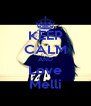 KEEP CALM AND Love Melli - Personalised Poster A4 size