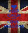 KEEP CALM AND LOVE  MELLONE - Personalised Poster A4 size