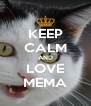 KEEP CALM AND LOVE MEMA - Personalised Poster A4 size
