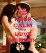 KEEP CALM AND LOVE MENNTK - Personalised Poster A4 size