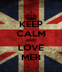 KEEP CALM AND LOVE MER - Personalised Poster A4 size