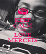KEEP CALM AND LOVE MERCEDi - Personalised Poster A4 size