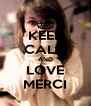 KEEP CALM AND LOVE MERCI - Personalised Poster A4 size