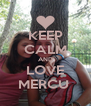 KEEP CALM AND LOVE MERCU  - Personalised Poster A4 size