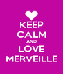 KEEP CALM AND LOVE MERVEILLE - Personalised Poster A4 size