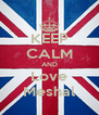 KEEP CALM AND Love Meshal - Personalised Poster A4 size