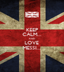 KEEP CALM... AND LOVE MESSI... - Personalised Poster A4 size