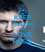 KEEP CALM AND LOVE MESSI - Personalised Poster A4 size