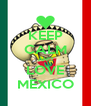 KEEP CALM AND LOVE MEXICO - Personalised Poster A4 size