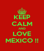 KEEP CALM AND LOVE MEXICO !! - Personalised Poster A4 size