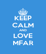 KEEP CALM AND LOVE MFAR - Personalised Poster A4 size