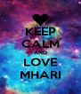 KEEP CALM AND LOVE MHARI - Personalised Poster A4 size