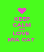 KEEP CALM AND LOVE  MIA CAT  - Personalised Poster A4 size