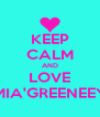 KEEP CALM AND LOVE MIA'GREENEEY - Personalised Poster A4 size