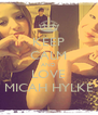 KEEP CALM AND LOVE MICAH HYLKE - Personalised Poster A4 size