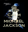KEEP CALM AND LOVE MICHAEL JACKSON - Personalised Poster A4 size