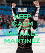 KEEP CALM AND LOVE MICHAEL MARTINEZ - Personalised Poster A4 size
