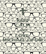 KEEP CALM AND LOVE  MICHAEL OFORI - Personalised Poster A4 size