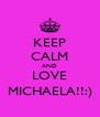 KEEP CALM AND LOVE MICHAELA!!:) - Personalised Poster A4 size