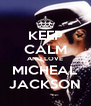 KEEP CALM AND LOVE MICHEAL JACKSON - Personalised Poster A4 size