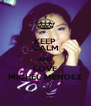 KEEP CALM AND LOVE MICHEL MENDEZ - Personalised Poster A4 size