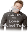 KEEP CALM AND Love Michel Telo  - Personalised Poster A4 size
