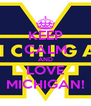 KEEP CALM AND LOVE MICHIGAN! - Personalised Poster A4 size