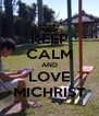 KEEP CALM AND LOVE MICHRIST - Personalised Poster A4 size