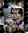 KEEP CALM AND LOVE MICKAEL - Personalised Poster A4 size