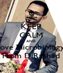 KEEP CALM AND love Microbiology From D.Rashad - Personalised Poster A4 size