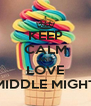 KEEP CALM AND LOVE MIDDLE MIGHT - Personalised Poster A4 size