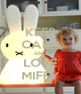 KEEP CALM AND LOVE MIFFY - Personalised Poster A4 size