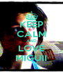 KEEP CALM AND LOVE MIGUII - Personalised Poster A4 size