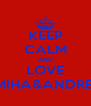 KEEP CALM AND LOVE MIHA&ANDREI - Personalised Poster A4 size