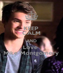 KEEP CALM AND Love  Mike Montgomery - Personalised Poster A4 size