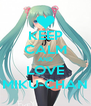 KEEP CALM AND LOVE MIKU-CHAN - Personalised Poster A4 size