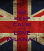 KEEP CALM AND LOVE MILANA*) - Personalised Poster A4 size