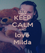 KEEP CALM AND love Milda - Personalised Poster A4 size